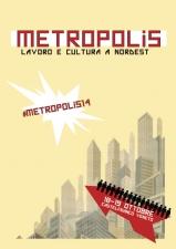 """METROPOLIS Lavoro e cultura a Nord-est (""""Leopoldina"""")"""